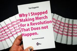Crowdfunding | Why I Stopped Makting Merch for a Revolution That Does not Happen